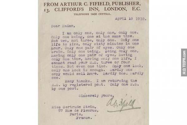 """7.) 格特鲁德·斯泰因 (Gertrude Stein): 這位知名詩人當時1912年寄稿給 Arthur C. Fifield看後,Arthur C. Fifield 寫了這一整封非常諷刺的信回復他,說不想浪費時間看他的""""The Making of Americans""""。"""