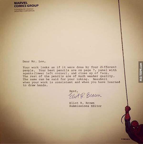 8.) Jim Lee: 今日,Jim Lee是一位漫畫家、作者,更是DC漫畫 (超人、蝙蝠俠等) 的聯合創辦人。在1980年中的時候,他一直找不到一個屬於他的工作。他甚至被Marvel漫畫拒絕過。