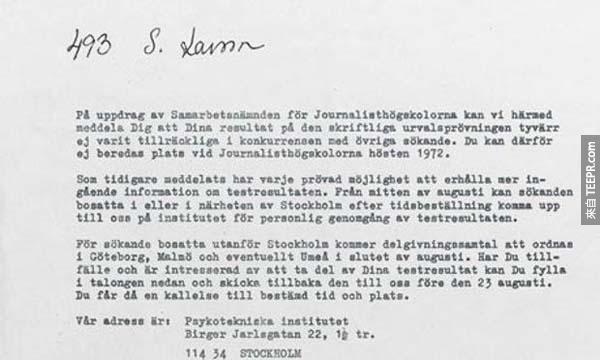"""9.) 史迪格·拉森 (Stieg Larsson): 這個拒絕書裡面說 """"你當記者不夠資格。"""" 他沒有放棄。後來,拉森成功的建立了一個極度創意跟有意義的雜誌社,成功對抗瑞典當時的極端右翼想法跟主義。"""