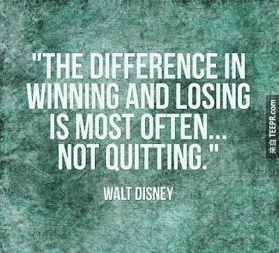 """""""成功和失敗的關鍵其實就在沒、有、放、棄。"""""""