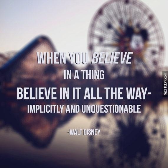 """""""當你相信了一件事情,那就別藏有疑慮,全盤相信它吧!"""""""