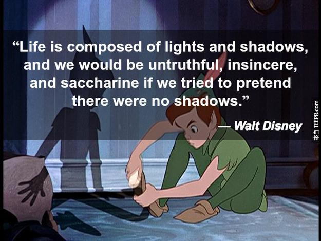 """""""你要知道人生並不是完美的。有光的地方就會有陰影!如果因為這些不如意我們就變得不誠實、不真誠,那只會讓我們生病,不如意不會因此而不見。"""""""