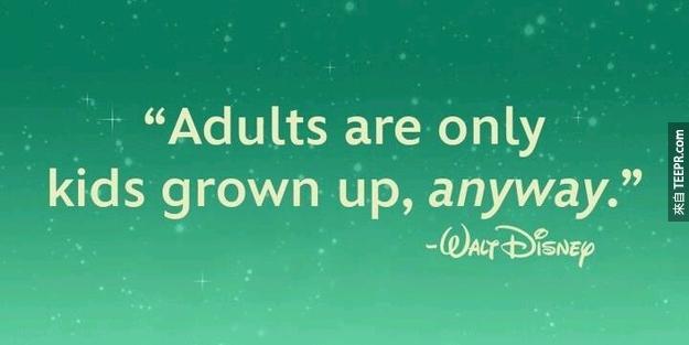 """""""成人只不過是長大的孩子。""""(還是一句老話,保有童心!)"""