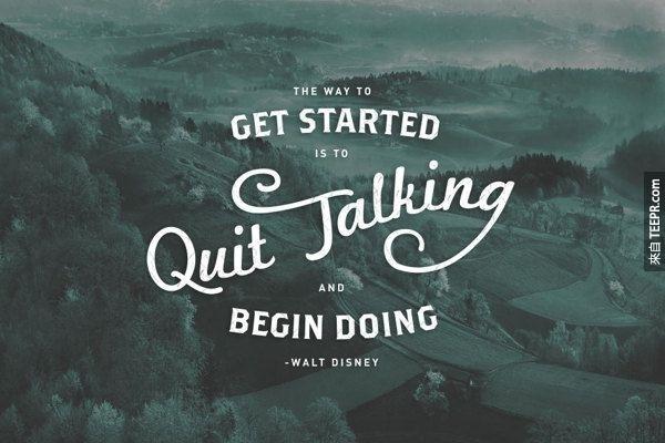 """""""做比說來的更重要,所以,行動吧!現在就開始你的計劃。"""""""