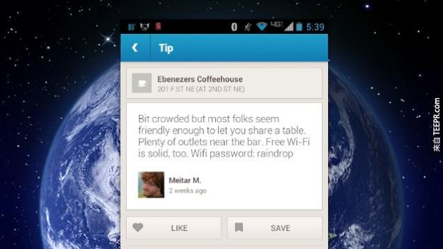 22. 如果你找不到你的所在地的WiFi密碼的話,利用Foursquare APP,有可能可以找到有其他人留下的線索喔。