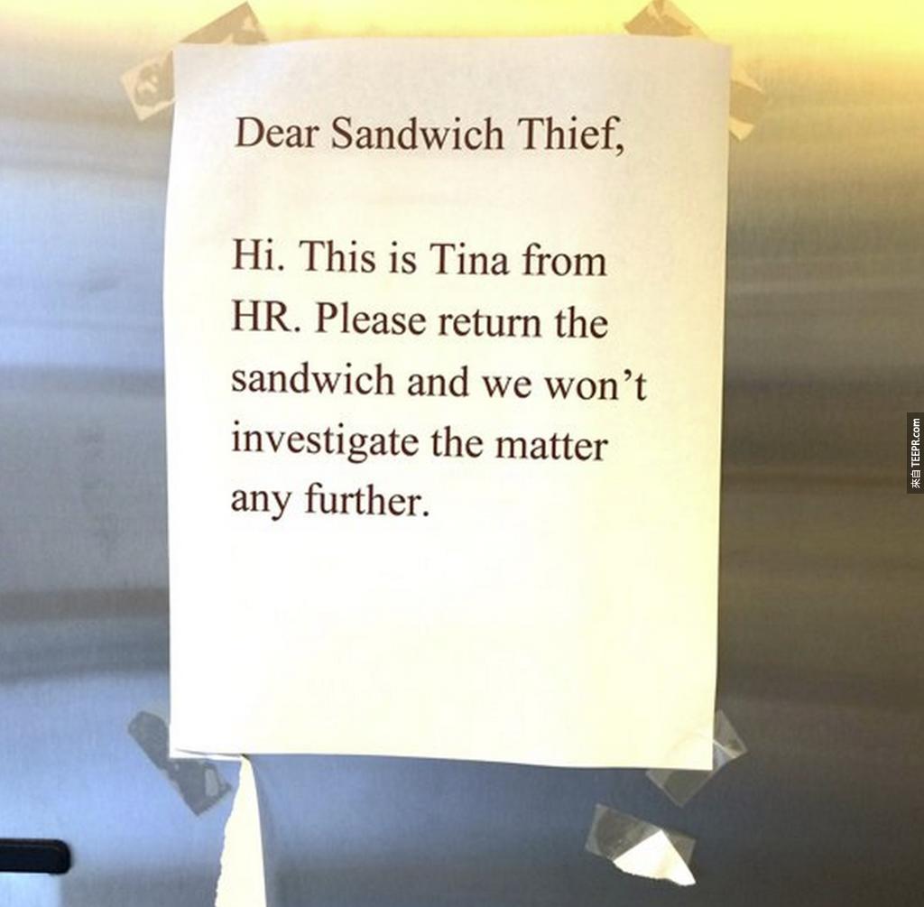 7. 公司人資部門:「親愛的三明治小偷,我是人資部的Tina,請把三明治歸回,我們不會再追究。」