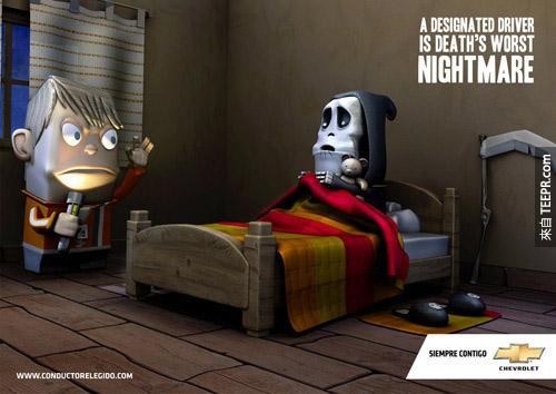 Chevrolet (雪佛兰汽车公司):指定驾驶(在喝酒场合中不喝酒的那位)是死神的梦靥。