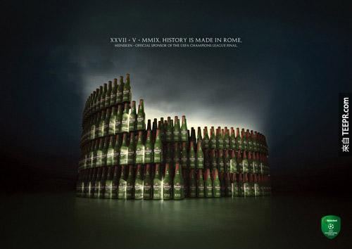 海尼根(Heineken)啤酒:历史在罗马创造。(海尼根为2014年欧洲冠军联赛决赛的赞助商,比赛在罗马举办。)