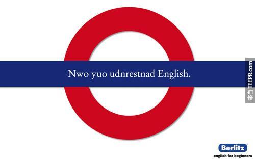 Berlitz Language School(巴西语言学校):现在你懂英文了。(在你看的懂乱拼的Now you understand English,你真的懂了。)