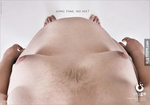 Oxygo健身房:好久不见。(暗指肚子太大、让你很久没看到你的下体了!)