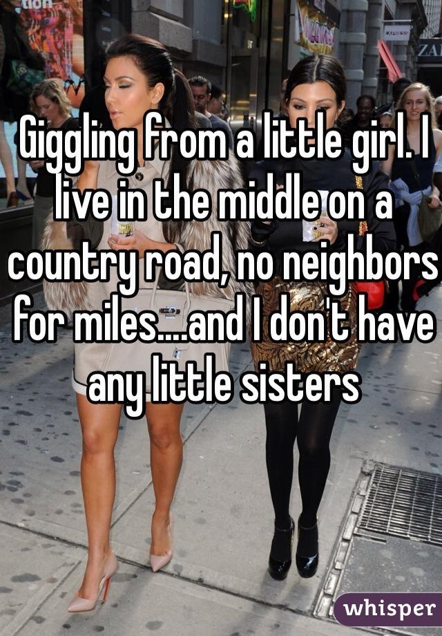 15. 聽到小女孩的笑聲,但是我是住在鄉間小路的中央,幾公里內都沒有鄰居,而且我也沒有任何妹妹。