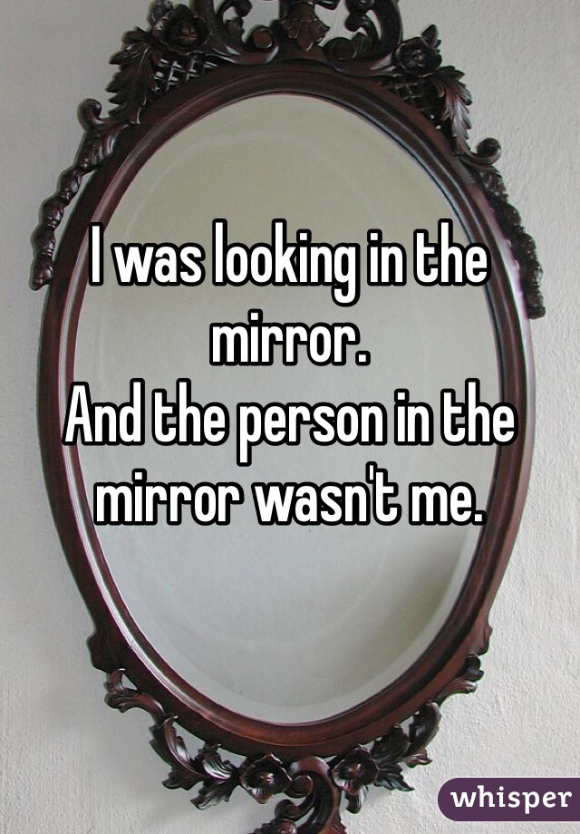 4. 我看向鏡子,但裡頭的人不是我。