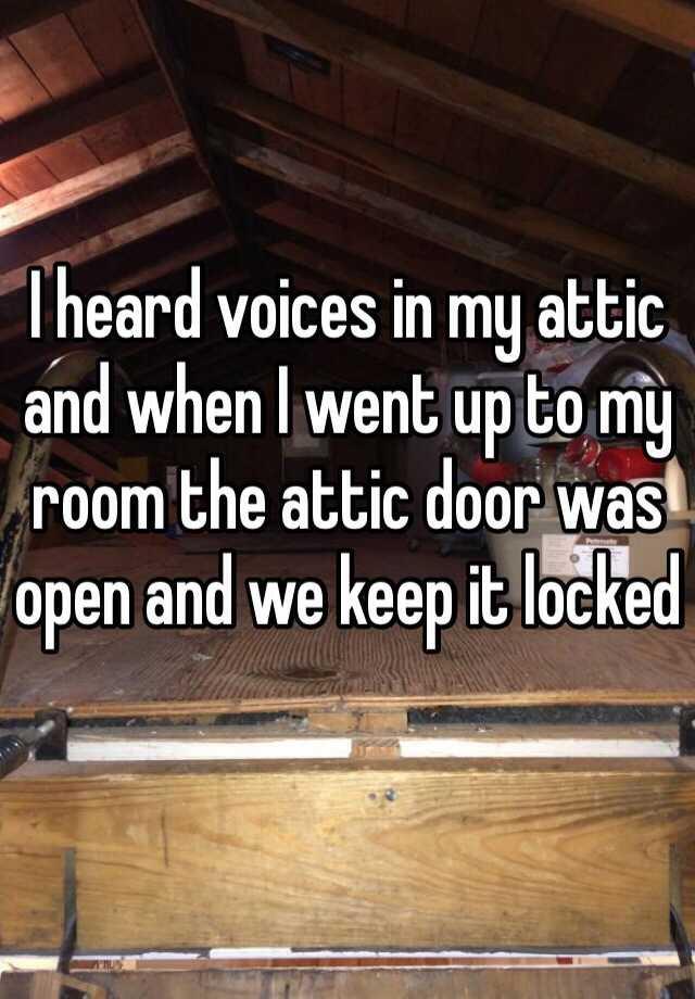 7. 我聽到閣樓有聲音,然後我們上去查看,閣樓的門是開著的,我們將它再鎖上。