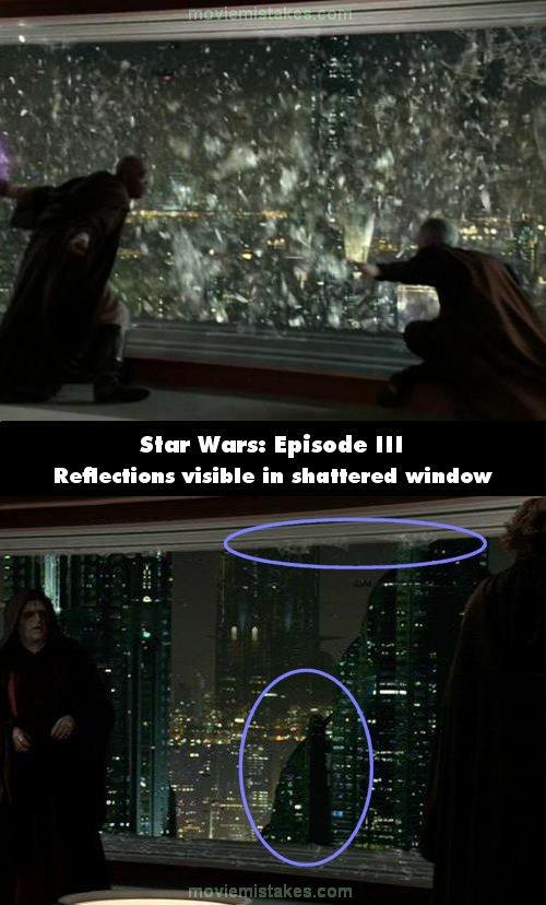 22. 《星際大戰三部曲:西斯大帝的復仇》(Star Wars Episode III: Revenge of the Sith):當魅使·雲度(Mace Windu)在跟白卜庭(Palpatine)大戰的時候,玻璃因為光劍掃到而破裂。但在打鬥後,白卜庭跟安納金·天行者(Anakin Skywalker)說話的場景,你可以看到玻璃還是在那邊,還有安納金的影子。