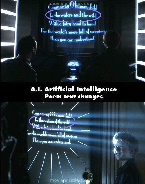 "18. 《AI人工智慧》(A.I. Artificial Intelligence):同樣一首詩,在Dr. Know展示的時候,還有在曼哈頓的門上時,裡頭的內容有一點點不同(分別是""waters and the wild""和""waters of the wild。)"