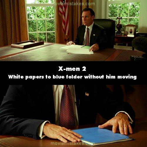 12. 《X戰警2》(X2):在最後的場景,X戰警與總統見面,他收到一個藍色的資料套,但當X戰警離開後,總統桌上又只有一般的白紙文件。鏡頭再轉換後,藍色的資料套又出現了。