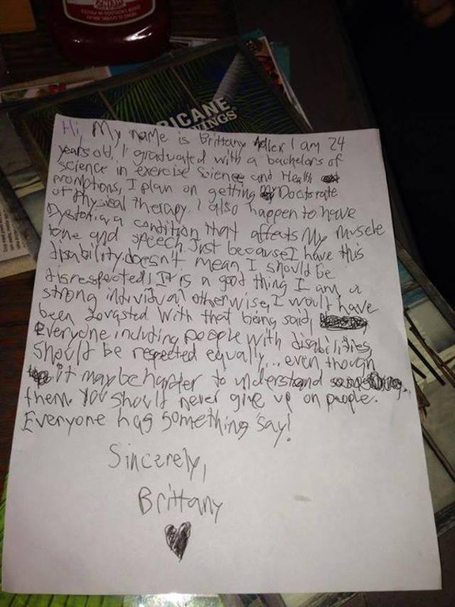 然后Brittany 把这张纸条拿回拒绝她的餐厅,餐厅的员工和经理看完之后都不断向她道歉。餐厅的大厨还流着眼泪告诉Adler他的女儿也有身体障碍。她表明自己不是要争取同情心,而是为大家上了一堂宝贵的课,教导大家不要以貌取人,还要为自己争取权利。