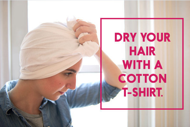 Save so much time by drying your hair with a tee shirt instead of a towel.