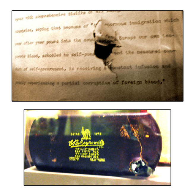 The bullet flew through 50 pages of a folded document (on which Teddy's speech was written) and a steel eyeglass case before entering his chest.