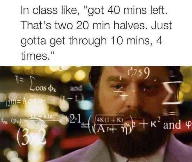 And, like, every day in class: