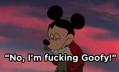 """Minnie told Mickey she wanted a divorce. He responded: """"Are you fucking crazy?!"""" What did Minnie say?"""