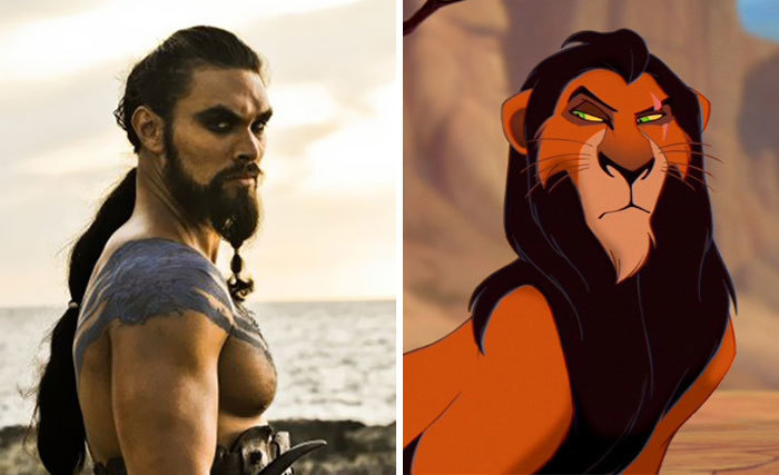Khal Drogo from Game of Thrones and Scar from Lion King.