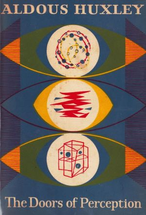 The Doors of Perception (1954) by Aldous Huxley.