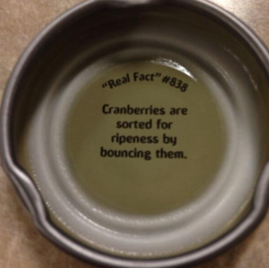You can tell if a cranberry is ripe by bouncing it.