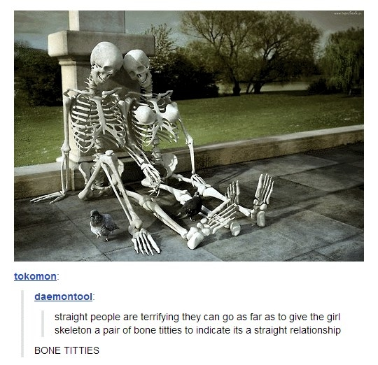 When someone gave this skeleton bone titties.