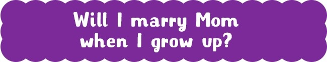 11個父母必學「應對孩子天真問題」正確回答方法 「長大可以跟媽媽結婚嗎?」有解了!