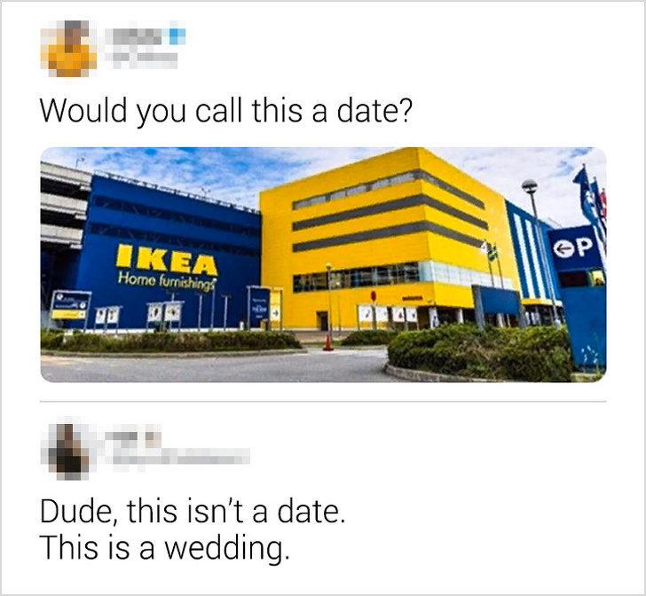 21個應該得到「奧斯卡最佳神回應獎」的中肯留言 去IKEA算是約會嗎?